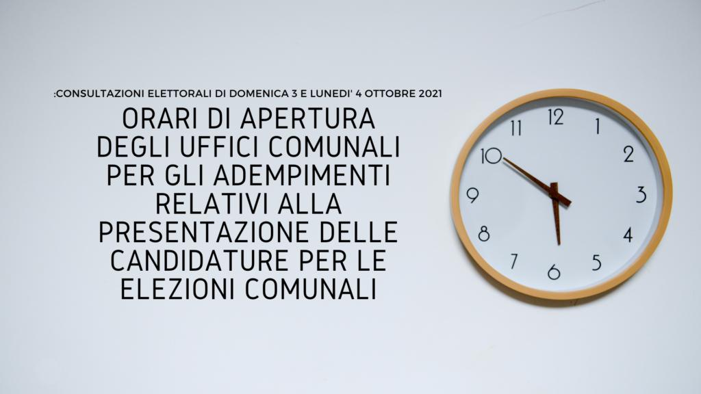 Orari di apertura degli uffici comunali per gli adempimenti relativi alla presentazione delle candidature per le elezioni comunali.